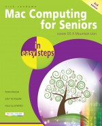 Mac Computing for Seniors in easy steps, 3rd edition – covers OS X Mountain Lion