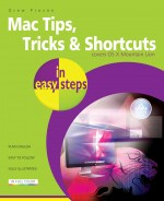 Mac Tips, Tricks & Shortcuts in easy steps – covers OS X Mountain Lion