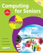 Computing for Seniors in easy steps, Windows 7 UK edition