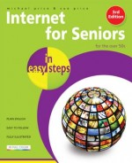 Internet for Seniors in easy steps, International edition