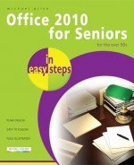 Office 2010 for Seniors in easy steps