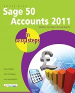 Sage 50 Accounts 2011 in easy steps