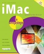 iMac in easy steps, 3rd edition, covers Mac OS X Lion