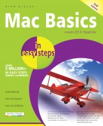 Mac Basics in easy steps, 3rd edition – covers OS X Yosemite