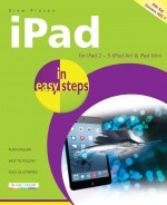 iPad in easy steps, 5th edition – covers iOS 7