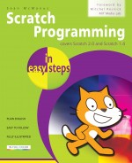 Scratch Programming in easy steps – covers v 2.0 and v 1.4