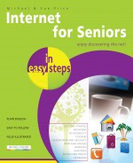 Internet for Seniors in easy steps, 4th Edition