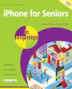iPhone for Seniors in easy steps – covers iPhone 6 and iOS 8