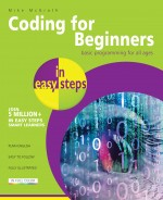 Coding for Beginners in easy steps – programming made easy for all ages