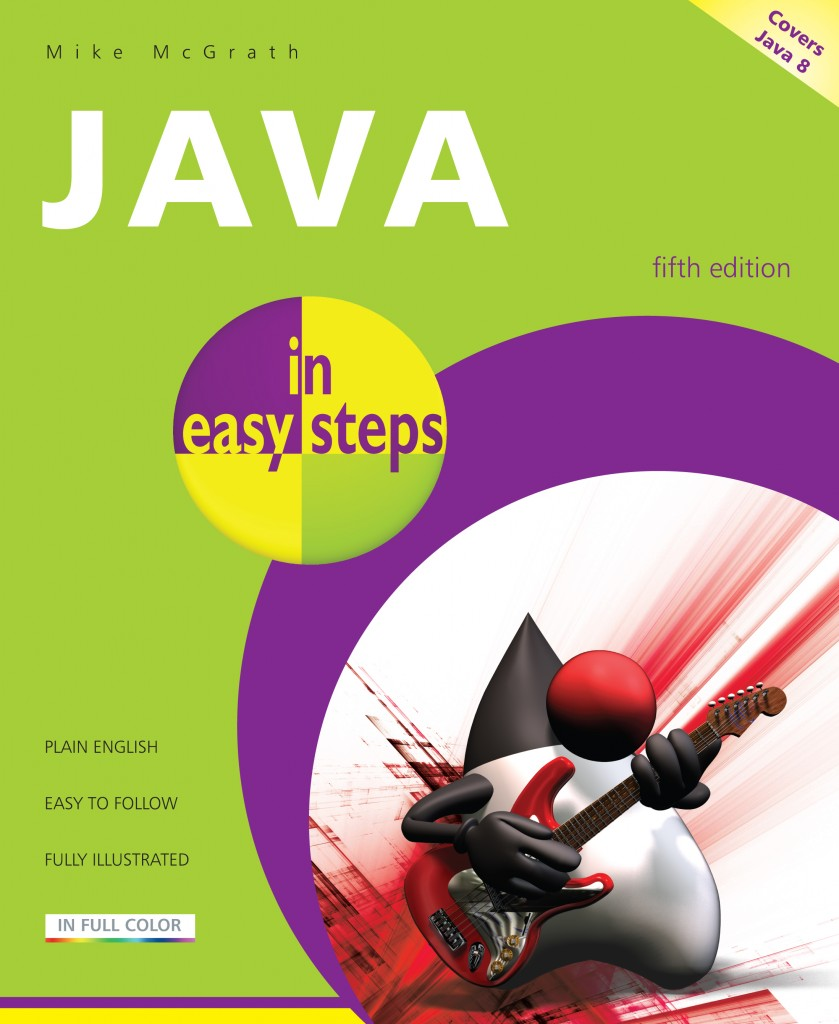 In easy steps java in easy steps 5th edition covers java 8 java in easy steps 5th edition covers java 8 fandeluxe Choice Image