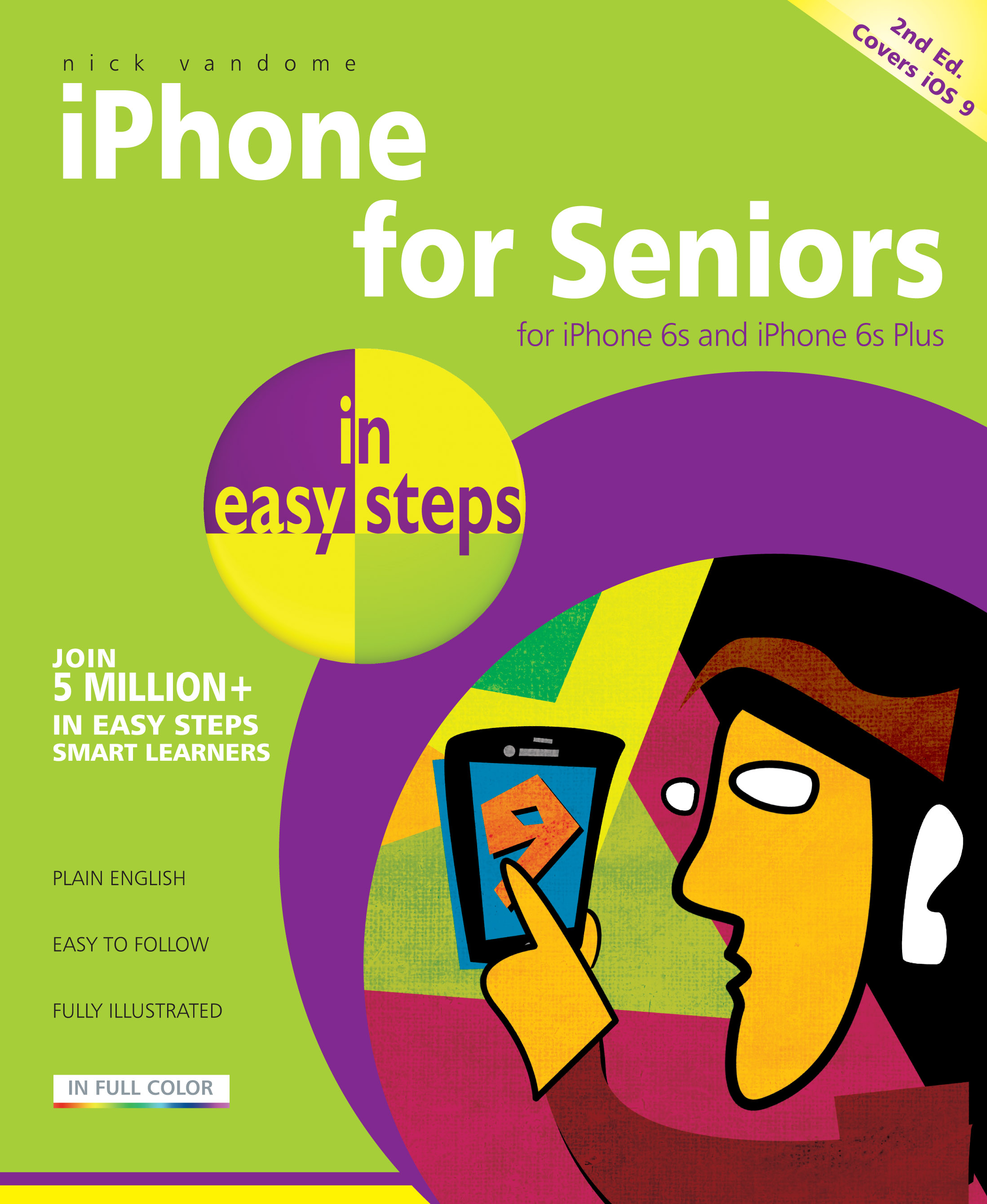 iPhone for Seniors in easy steps, 2nd Edition iOS 9 9781840786934