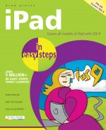 iPad in easy steps, 7th edition – covers all models of iPad with iOS 9