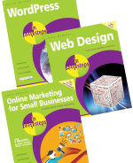 WordPress in easy steps, Web Design in easy steps and Online Marketing for Small Businesses in easy steps – SPECIAL OFFER