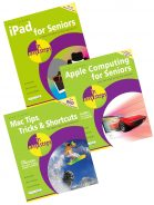 iPad for Seniors in easy steps, Apple Computing for Seniors in easy steps and Mac Tips, Tricks & Shortcuts in easy steps – SPECIAL OFFER