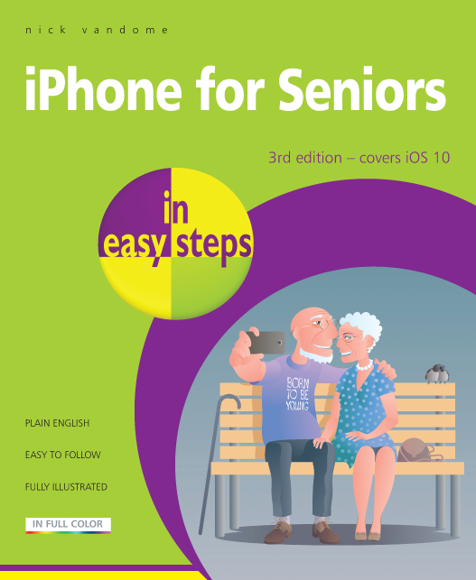 iPhone for Seniors in easy steps, 3rd Edition 9781840787436