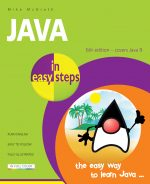 Java in easy steps, 6th edition – covers Java 9
