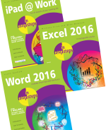 iPad at Work in easy steps, Excel 2016 in easy steps and Word 2016 in easy steps – SPECIAL OFFER