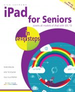 iPad for Seniors in easy steps, 6th edition – covers iOS 10 – ebook (PDF)