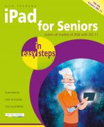 iPad for Seniors in easy steps, 7th edition – covers iOS 11