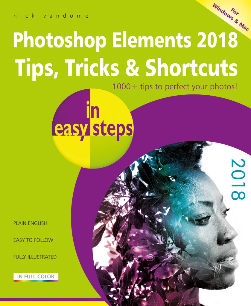 In easy steps photoshop elements 2018 tips tricks shortcuts in photoshop elements 2018 tips tricks shortcuts in easy steps baditri Images