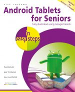 Android Tablets for Seniors in easy steps, 3rd Edition – covers Android 7.0 Nougat – ebook (PDF)