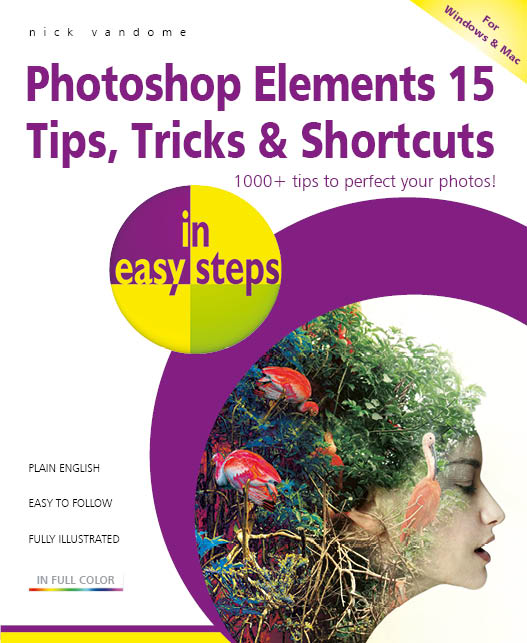 Photoshop Elements 15 Tips, Tricks & Shortcuts in easy steps ebook PDF