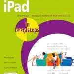 iPad in easy steps, 8th edition iOS 12 9781840788167