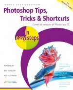 Photoshop Tips, Tricks & Shortcuts in easy steps – covers all versions of Photoshop CC – ebook (PDF)