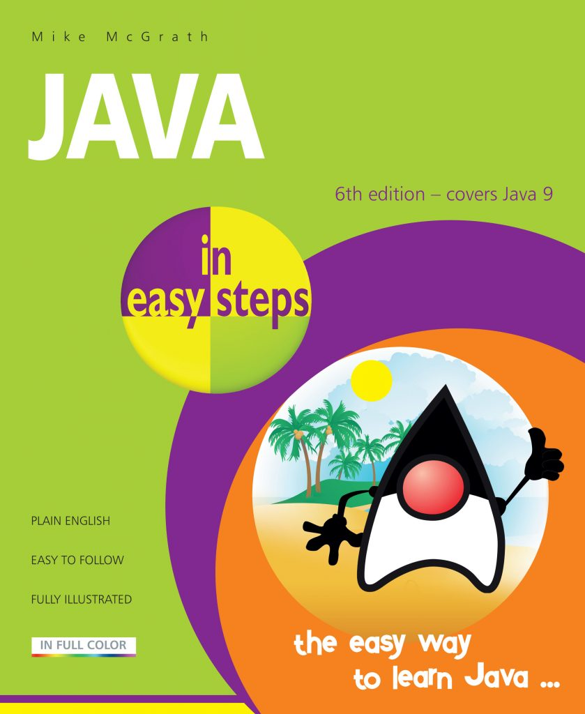 Java in easy steps, 6th Edition 9781840787535