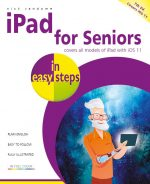 iPad for Seniors in easy steps, 7th edition – covers iOS 11 – ebook (PDF)