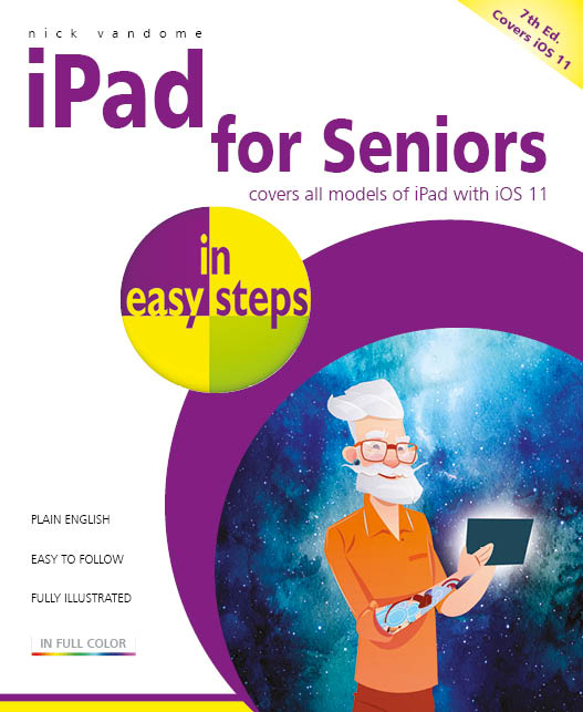 iPad for Seniors in easy steps 7th Edition iOS 11 9781840787900