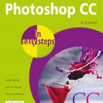 Photoshop CC in easy steps - 2018 edition 9781840788327