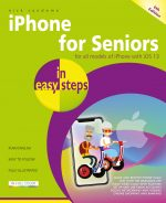 iPhone for Seniors in easy steps, 6th edition – covers iOS 13