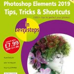 Photoshop Elements 2019 Tips, Tricks & Shortcuts in easy steps 9781840788525