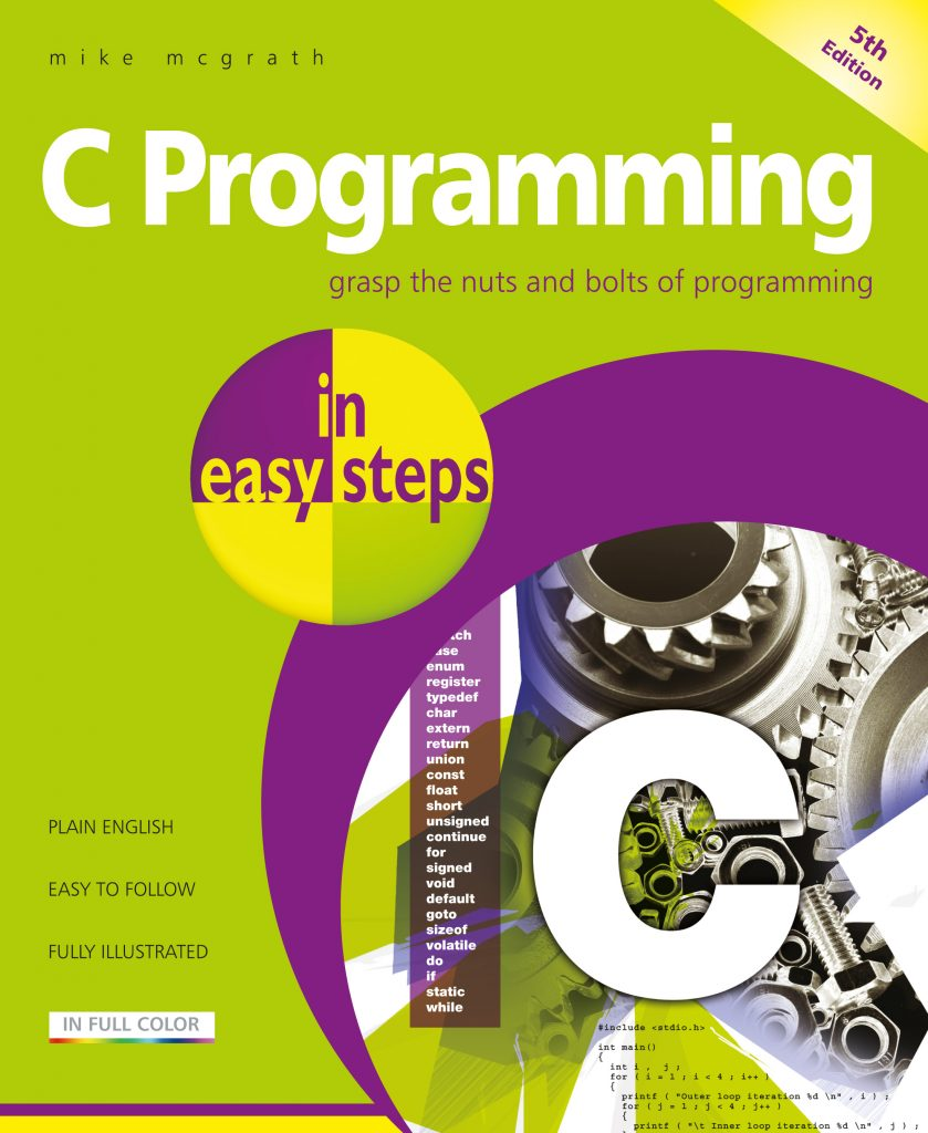 In Easy Steps New release: C Programming in easy steps, 5th edition