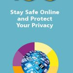 100 Top Tips - Stay Safe Online and Protect Your Privacy 9781840788679
