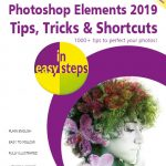 Photoshop Elements 2019 Tips, Tricks & Shortcuts in easy steps 9781840788525 ebook PDF