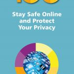 100 Top Tips - Stay Safe Online and Protect Your Privacy 9781840788686