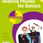 Android Phones for Seniors in easy steps, 2nd edition 9781840788747