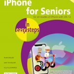 iPhone for Seniors in easy steps, 6th edition 9781840788624