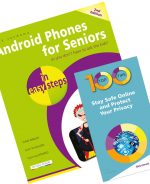 Android Phones for Seniors in easy steps + 100 Top Tips – Stay Safe Online and Protect Your Privacy – SPECIAL OFFER