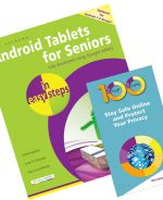 Android Tablets for Seniors in easy steps + 100 Top Tips – Stay Safe Online and Protect Your Privacy – SPECIAL OFFER