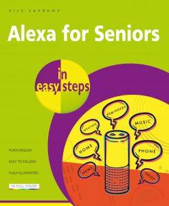 Alexa for Seniors in easy steps 9781840789072