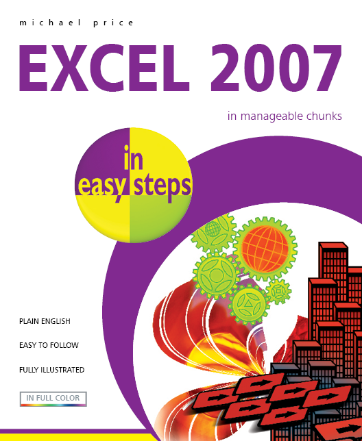 Excel 2007 in easy steps 9781840783179