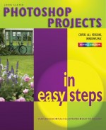 Photoshop Projects in easy steps