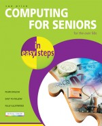 Computing for Seniors in easy steps, Windows XP edition