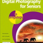 Digital Photography for Seniors in easy steps, 2nd edition