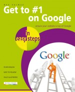 Get to #1 on Google in easy steps, 2nd edition
