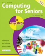 Computing for Seniors in easy steps, Windows 7 International edition