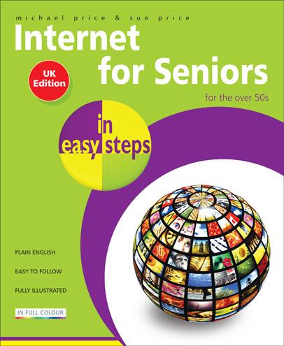 Internet for Seniors in easy steps, Windows 7 UK edition